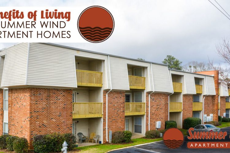 7 Benefits of Living at Summer Wind Apartment Homes